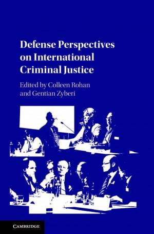 Defence Perspectives on International Criminal Justice_Cover